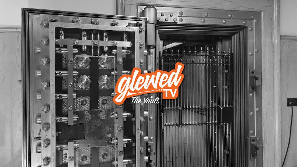 GlewedTV The Vault