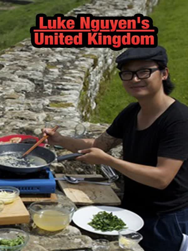 Luke Nguyen's United Kingdom