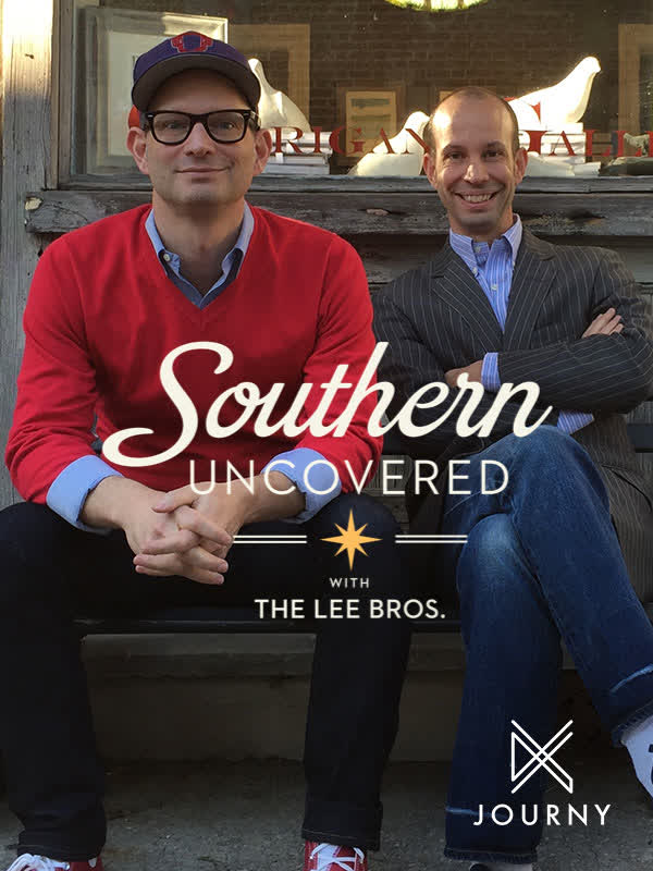 Southern Uncovered with the Lee Brothers