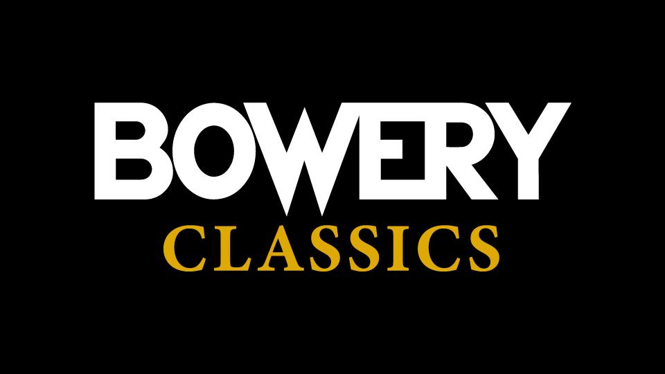 Bowery Classics